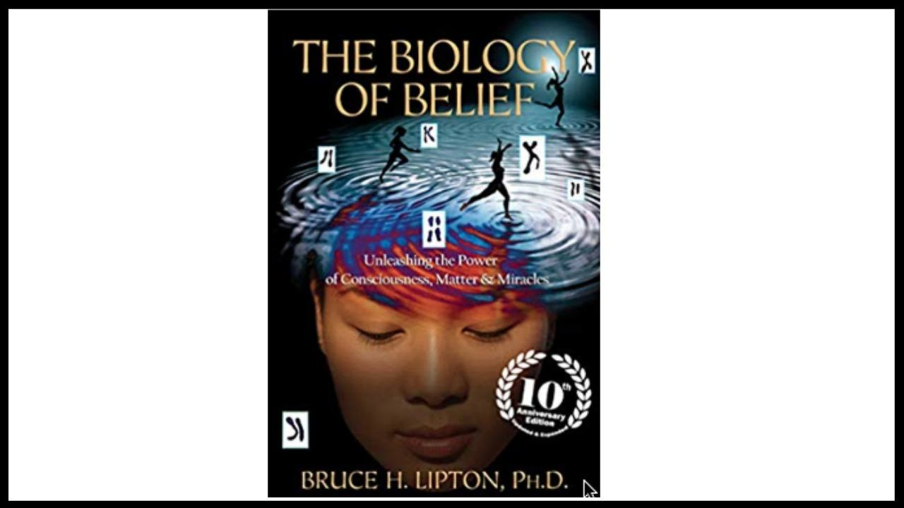 What is the Biology of Belief? – Proof Your Thoughts Control Your Body's Cells!