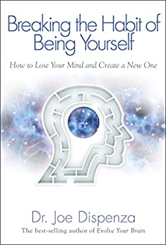What is Breaking the Habit of Being Yourself? – A Review