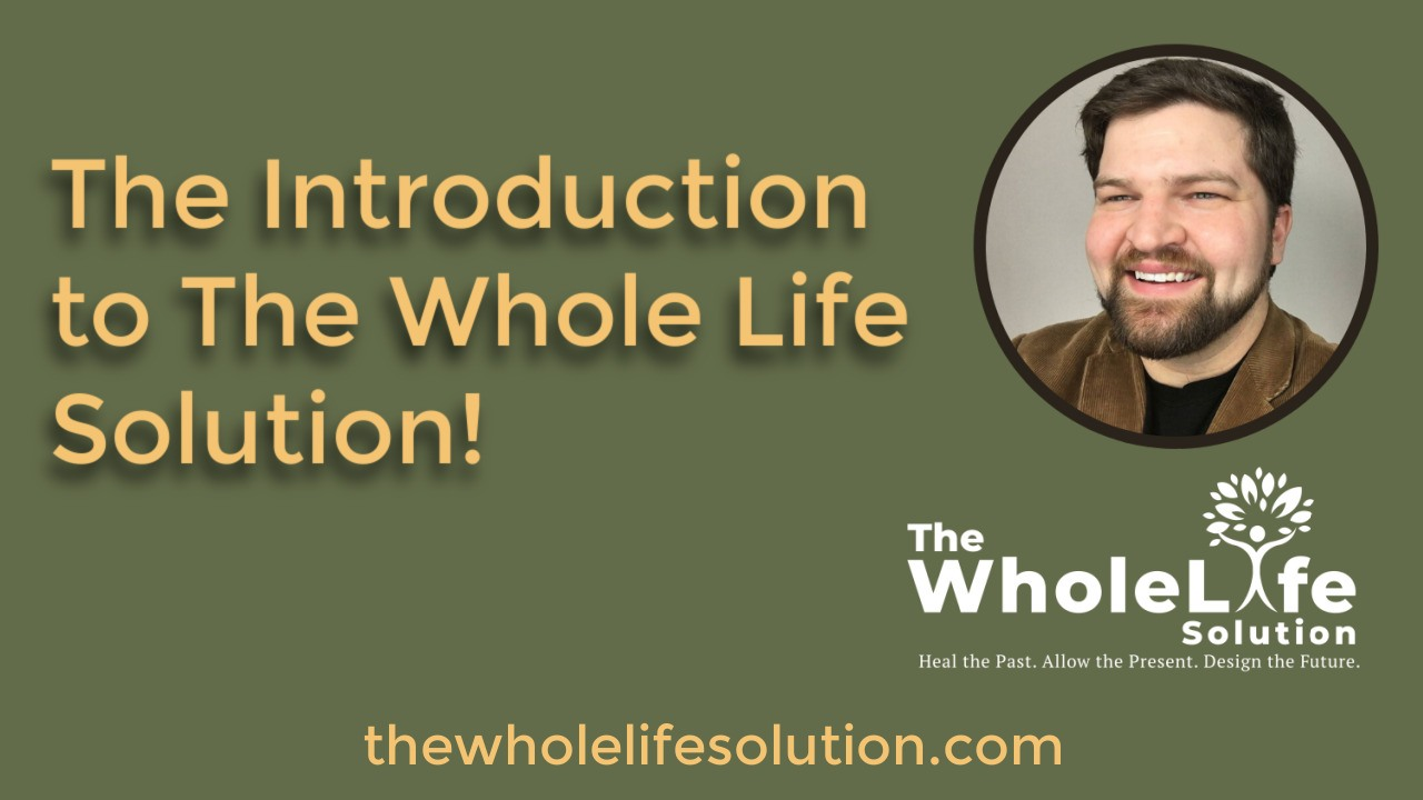 The Introduction to The Whole Life Solution Video