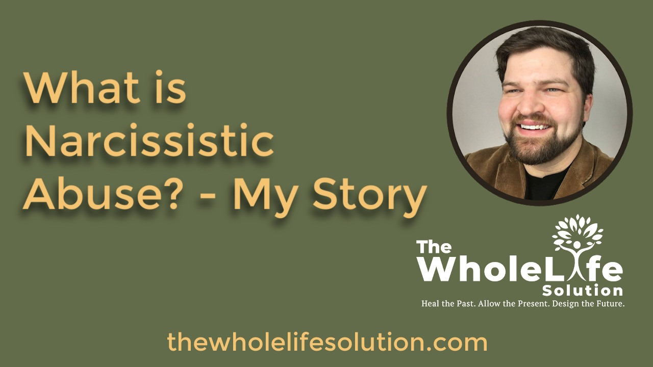 What is Narcissistic Abuse? – My Story (Video)